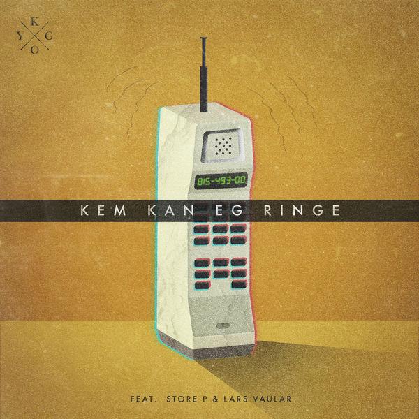 Kygo - Kem Kan Eg Ringe