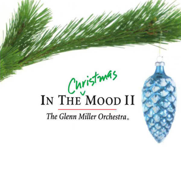 Glenn Miller & His Orchestra - In the Christmas Mood II