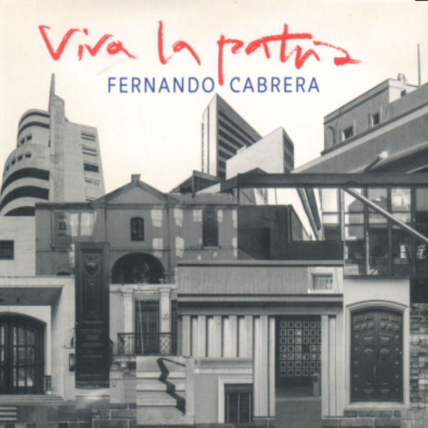 Fernando Cabrera - Viva la Patria