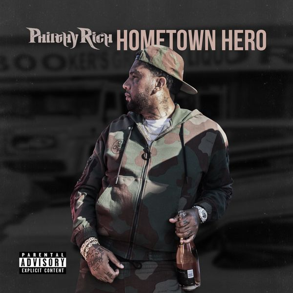 Philthy Rich - Hometown Hero