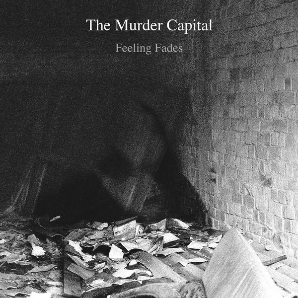 The Murder Capital - Feeling Fades (Single Mix)