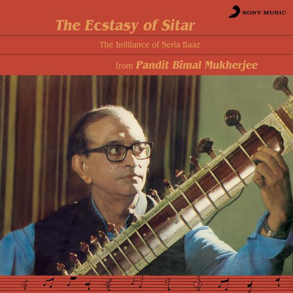 Pt. Bimal Mukherjee - The Ecstasy of Sitar
