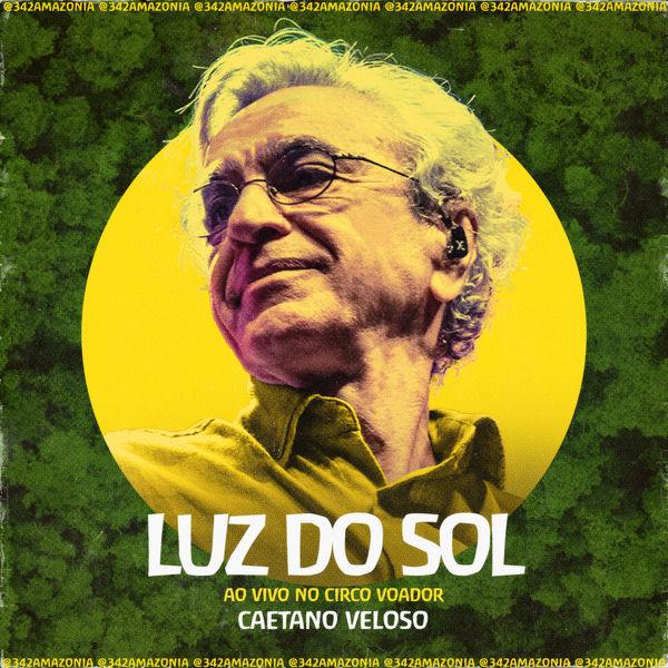 Caetano Veloso - Luz do Sol (342 Amazônia ao Vivo no Circo Voador)