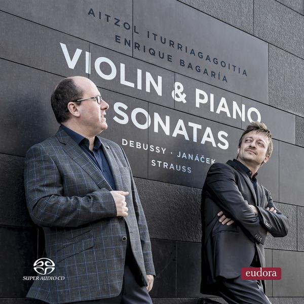 Aitzol Iturriagagoitia - Debussy, Janacek, Strauss: Violin & Piano Sonatas