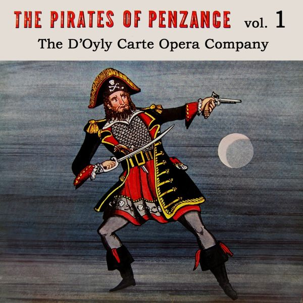 The New Symphony Orchestra - The Pirates Of Penzance, Vol. 1 (Original Soundtrack Recording)