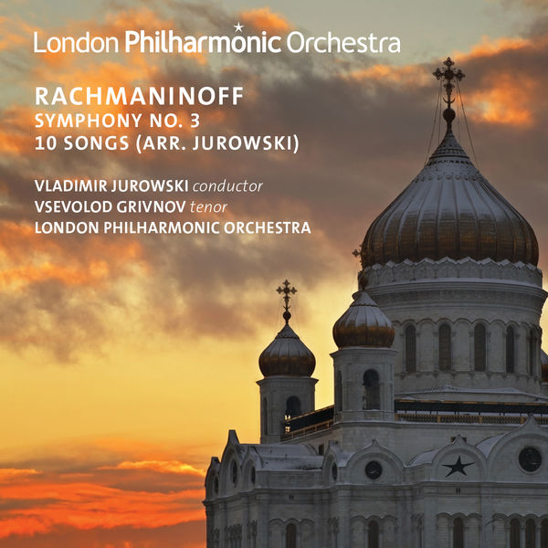 London Philharmonic Orchestra - Rachmaninoff: Symphony No. 3 & 10 Songs