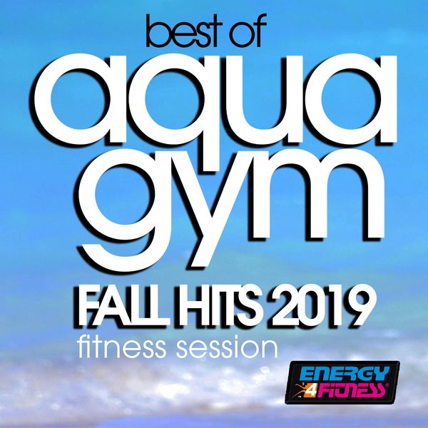 Various Artists - Best Of Aqua Gym Fall Hits 2019 Fitness Session