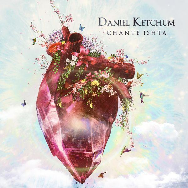 Daniel Ketchum - Chante Ishta
