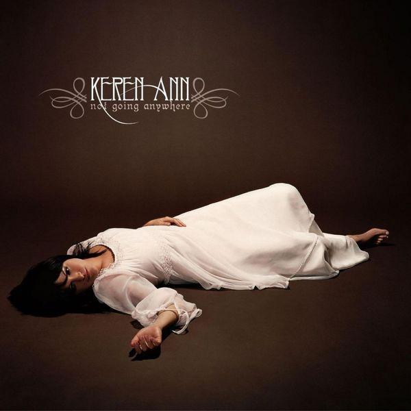 Keren Ann - Not Going Anywhere (Bonus Tracks Version)