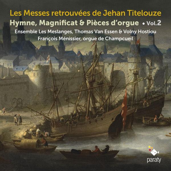 Ensemble Les Meslanges - Les Messes retrouvées de Jehan Titelouze, Vol. 2