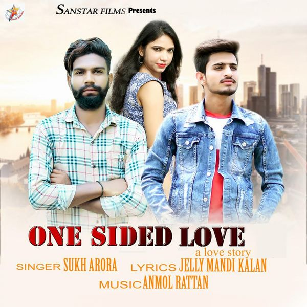 One Sided Love Sukh Arora Download And Listen To The Album