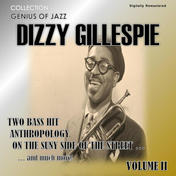 Dizzy Gillespie - Genius of Jazz - Dizzy Gillespie, Vol. 2 (Digitally Remastered)