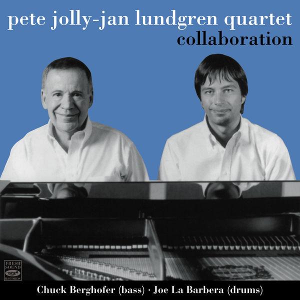 Jan Lundgren - Pete Jolly-Jan Lundgren Quartet. Collaboration
