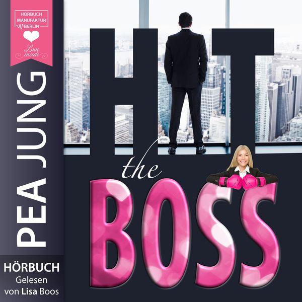 Pea Jung - Hit the Boss - The H(e)artbreaker (Ungekürzt)