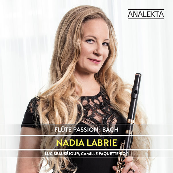 Nadia Labrie - Flute Passion: Bach
