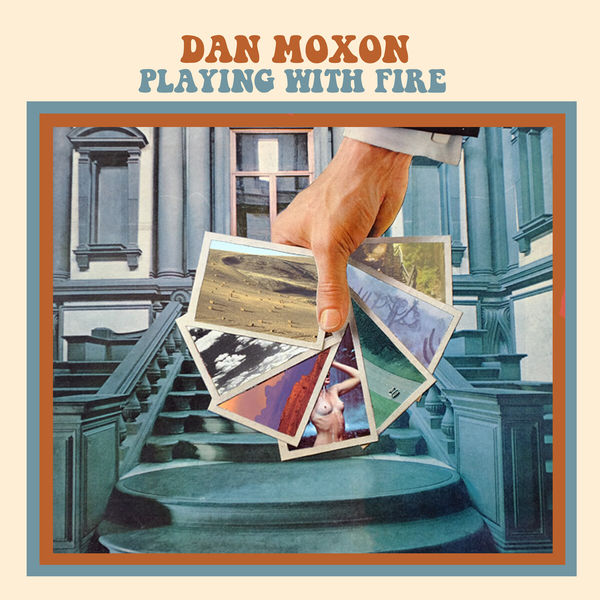Dan Moxon - Playing With Fire