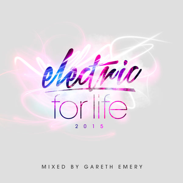 Gareth Emery - Electric For Life 2015 (Mixed by Gareth Emery)