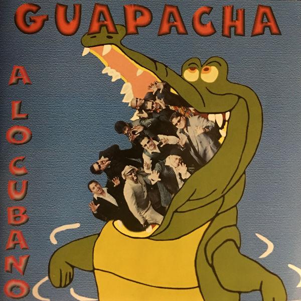 Guapacha - A Lo Cubano
