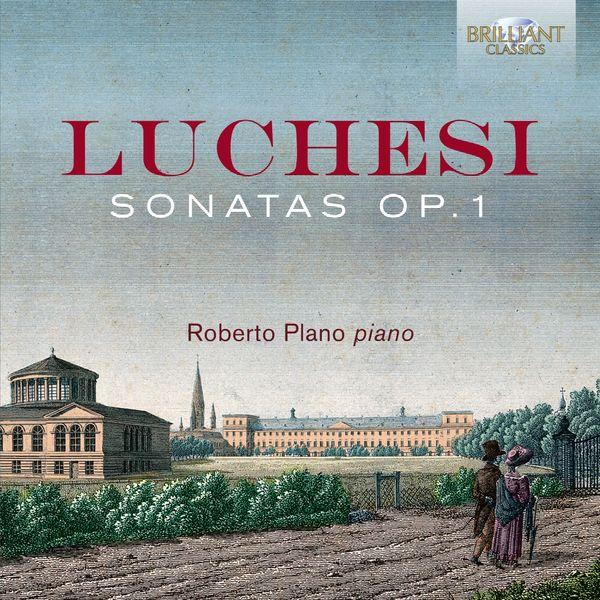 Roberto Plano - Luchesi: Sonatas, Op. 1