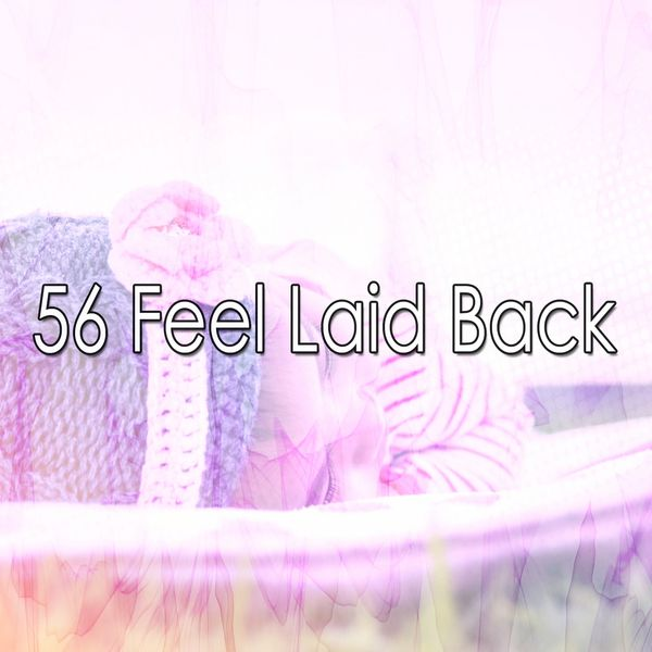 Calming Sounds - 56 Feel Laid Back