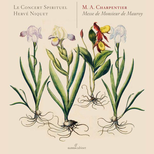Le Concert Spirituel - Charpentier: Messe pour Monsieur Mauroy, H. 6
