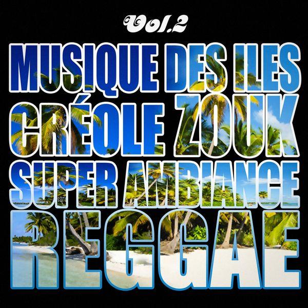 Musiques des îles  créole, ambiance, zouk, reggae, vol. 2  Fvhstj4cq6sua_600