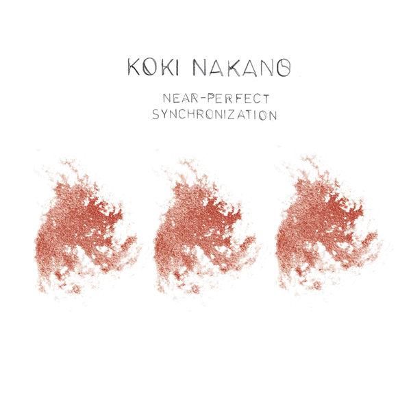Koki Nakano - Near-Perfect Synchronization