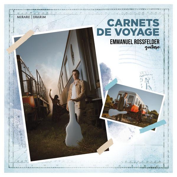 Emmanuel Rossfelder - Carnets de voyage