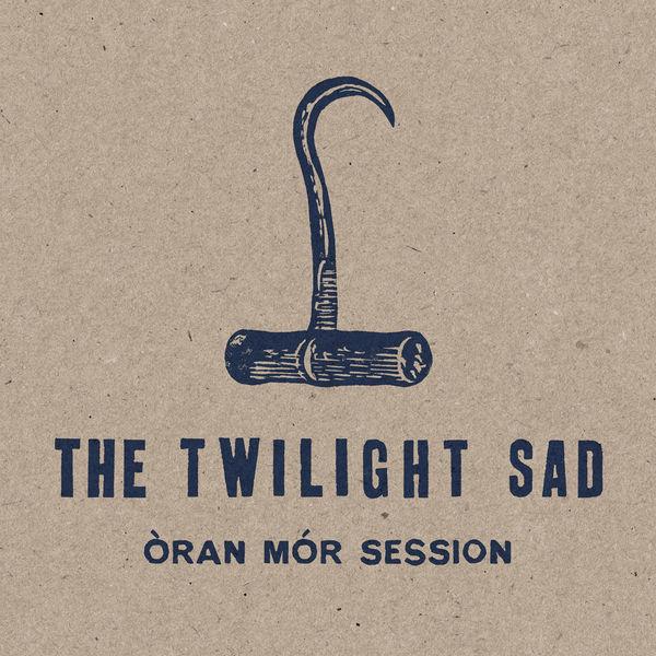 The Twilight Sad - Oran Mor