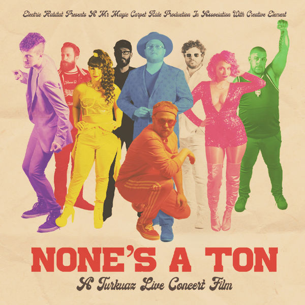 Turkuaz - None's A Ton: A Turkuaz Live Concert Film Soundtrack