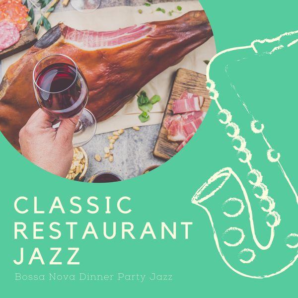 Classic Restaurant Jazz - Bossa Nova Dinner Party Jazz