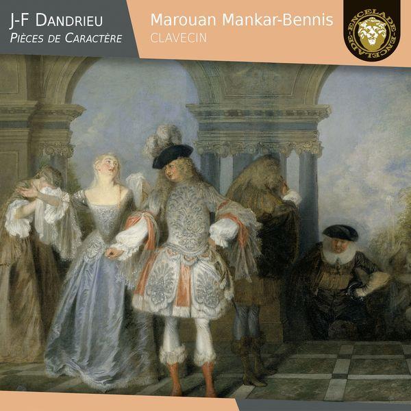 Marouan Mankar-Bennis - Jean-François Dandrieu: Pièces de caractère