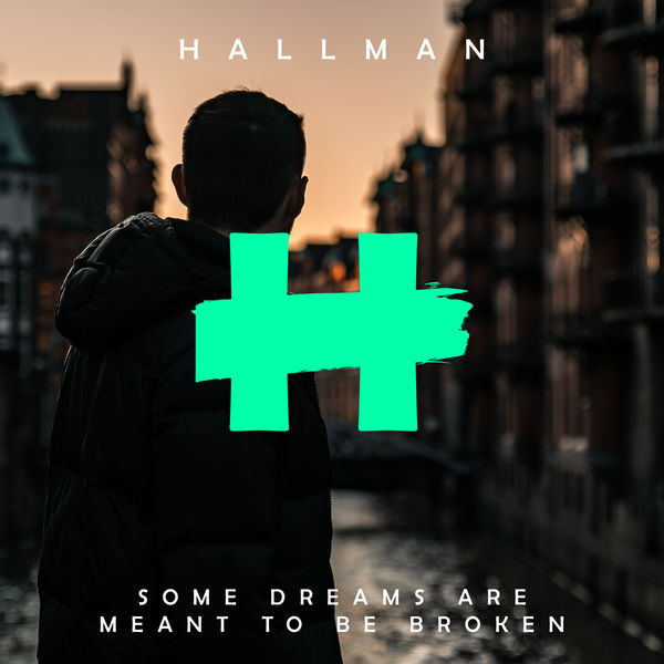 Hallman - Some Dreams Are Meant to Be Broken