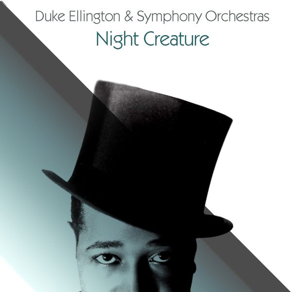 Duke Ellington - Duke Ellington & Symphony Orchestras: Night Creature