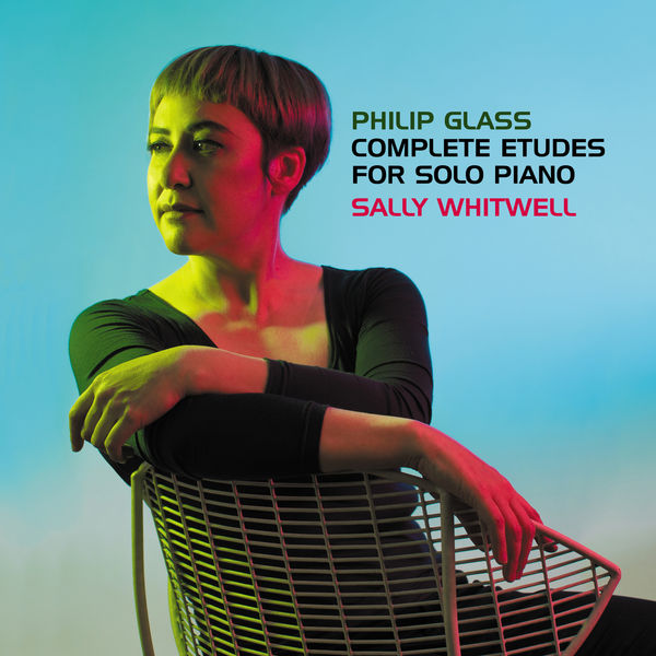 Sally Whitwell - Philip Glass: Complete Études For Solo Piano