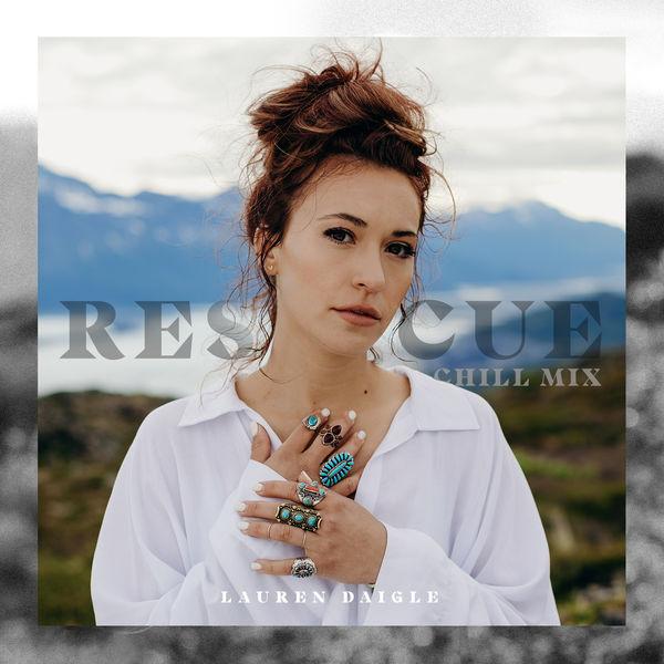 Lauren Daigle - Rescue (Chill Mix)