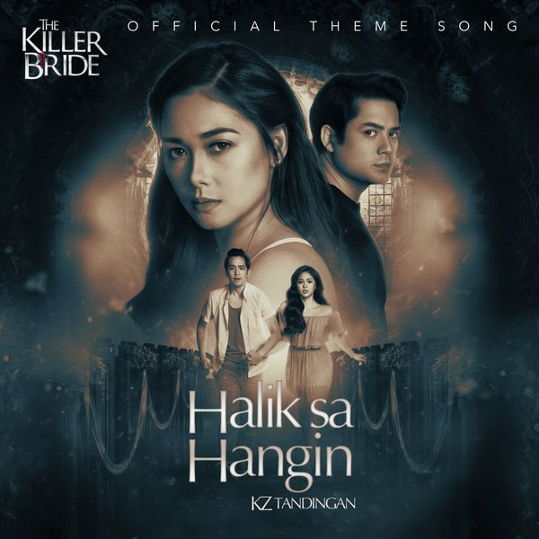 """KZ Tandingan - Halik Sa Hangin (From """"The Killer Bride"""")"""