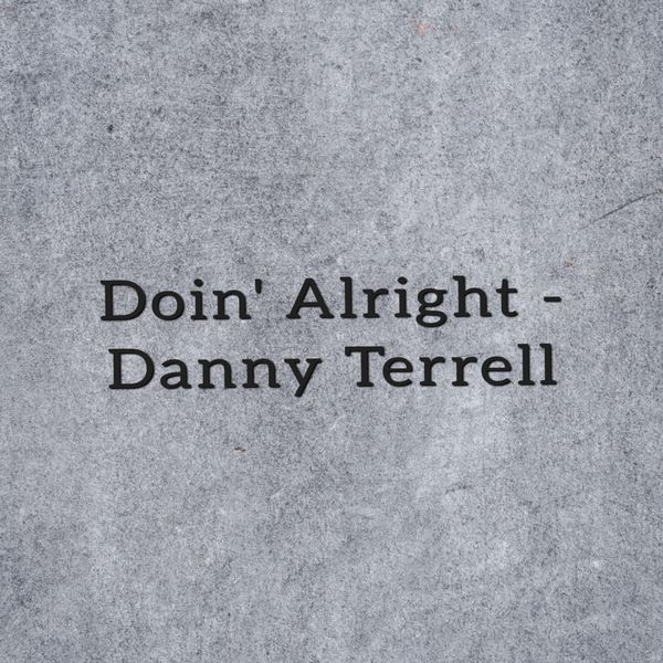 Danny Terrell - Doin' Alright