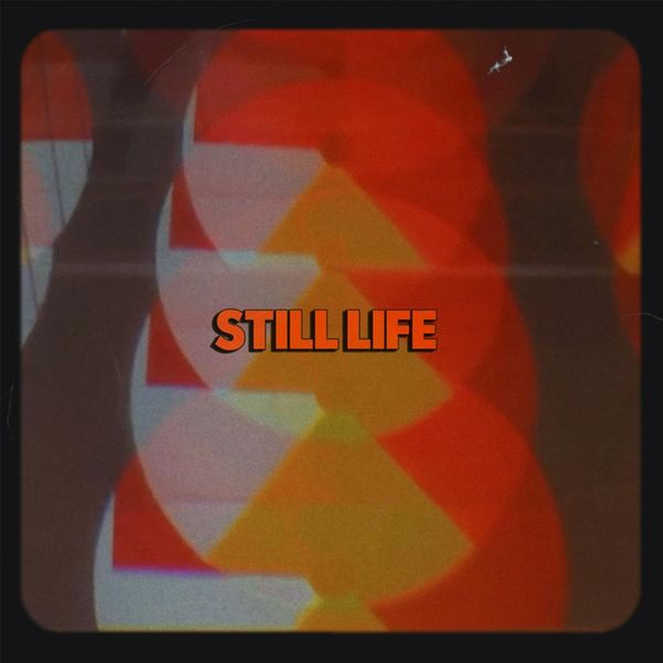 Still Life - Still Life