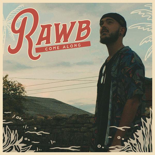 RawB - Come Along