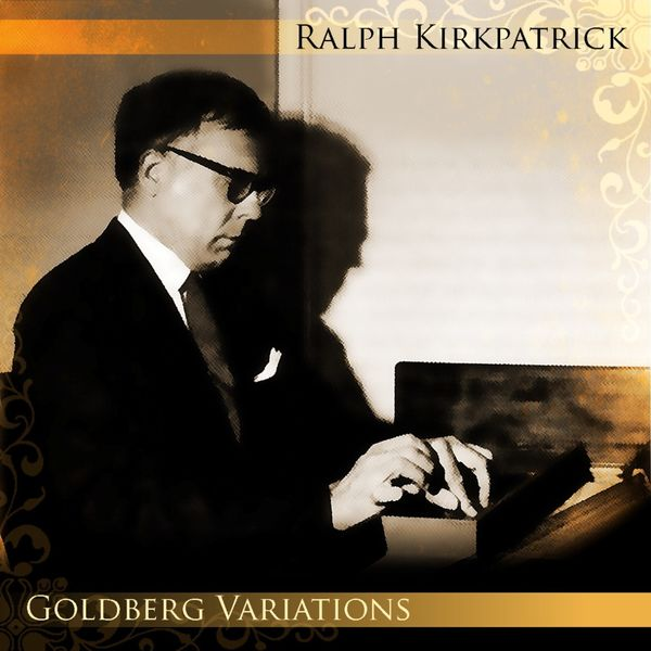 Ralph Kirkpatrick - Goldberg Variations