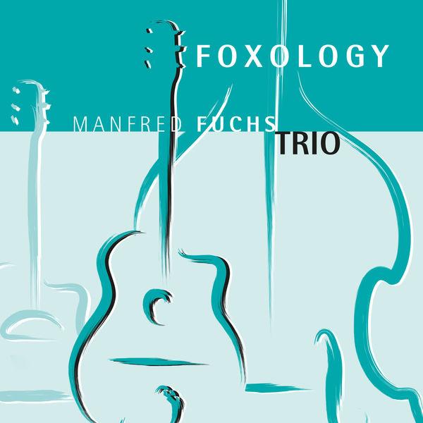 Manfred Fuchs Trio - Foxology