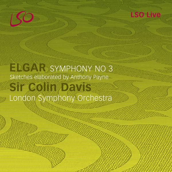 London Symphony Orchestra - Elgar: Symphony No. 3 (Sketches elaborated by Anthony Payne)