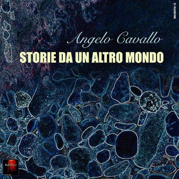 Angelo Cavallo - Storie da un altro mondo