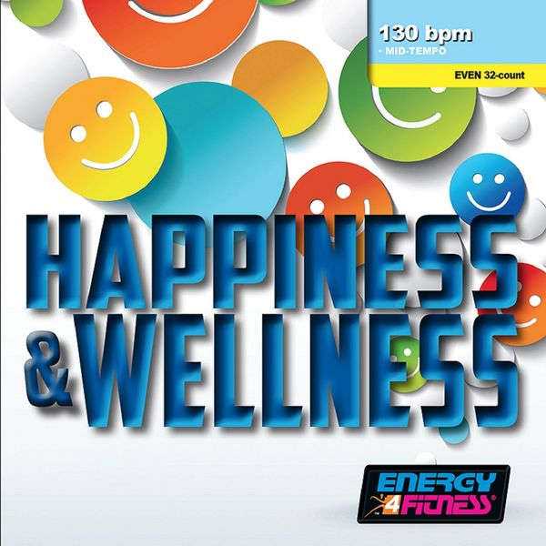 Various Artists - Happiness & Wellness (Mixed Compilation for Fitness & Workout - 130 BPM - 32 Count - Ideal for Mid-Tempo)