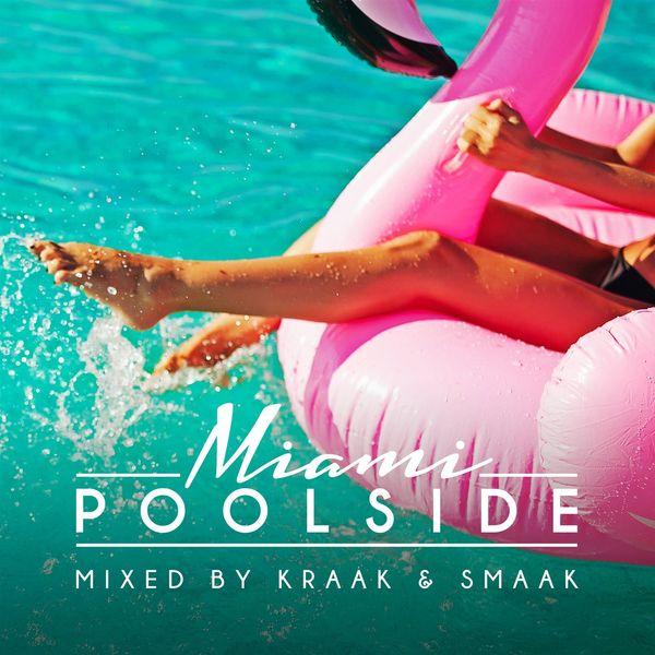 Kraak & Smaak - Poolside Miami 2018
