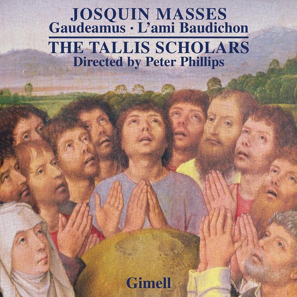 The Tallis Scholars - Josquin - Missa Gaudeamus & Missa L'ami Baudichon