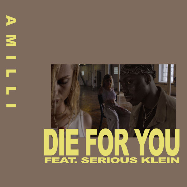 Amilli - Die for You (feat. Serious Klein)