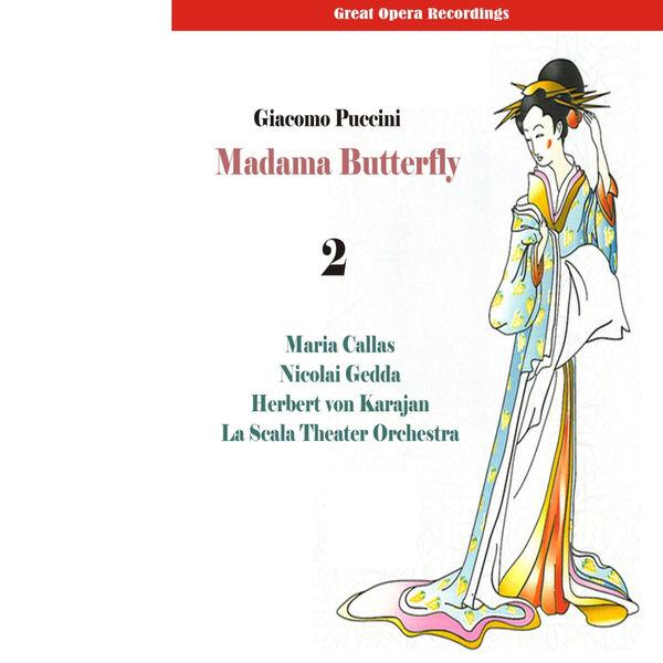 Milan Teatro alla Scala Orchestra - Great Opera Recordings / Giacomo Puccini: Madama Butterfly (Callas, Gedda, Karajan) [1955], Vol. 2