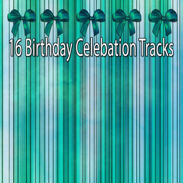 Happy Birthday - 16 Birthday Celebation Tracks